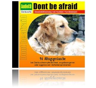 AudioCD Dont be afraid zur Desensibilisierung von Hunden